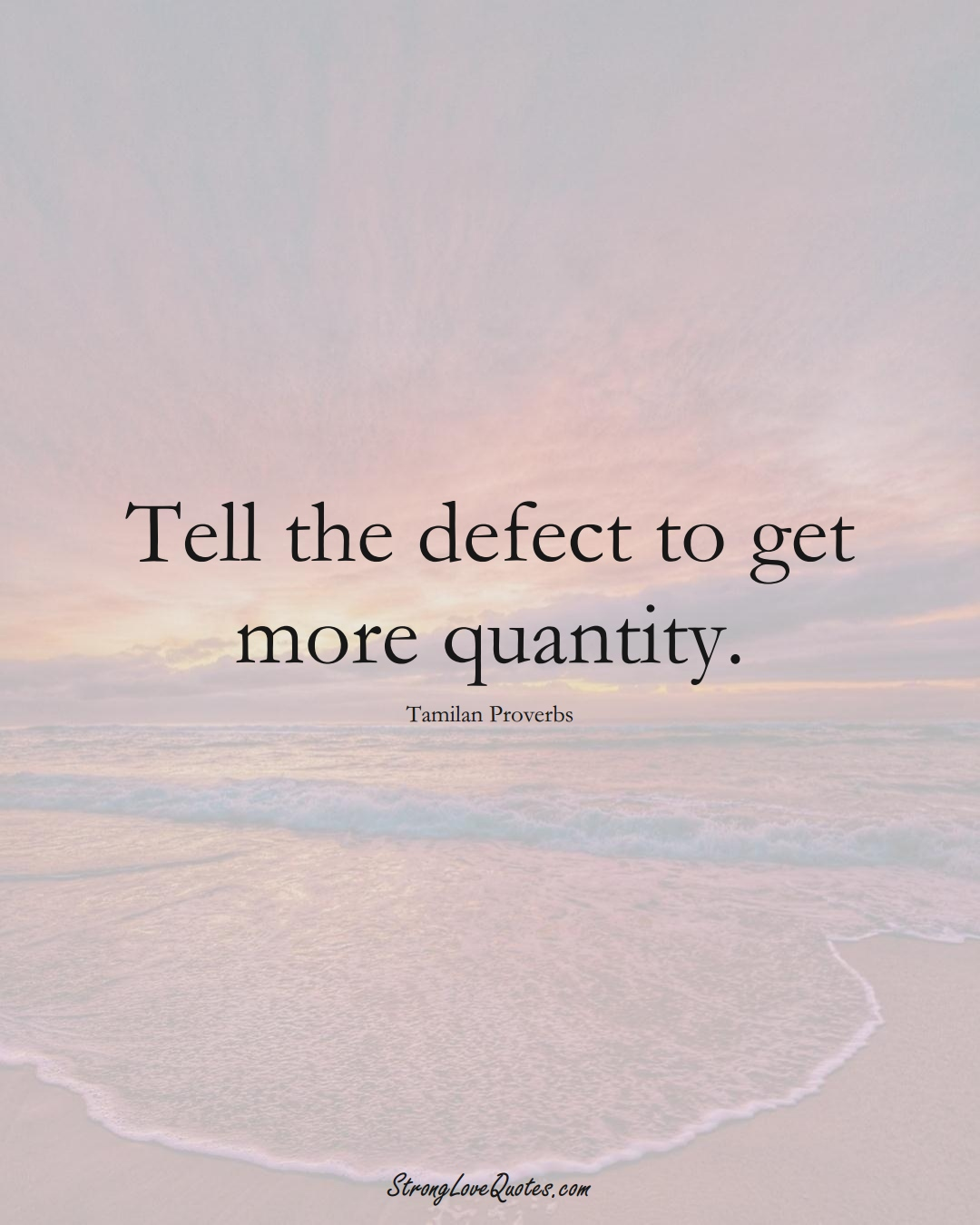 Tell the defect to get more quantity. (Tamilan Sayings);  #aVarietyofCulturesSayings
