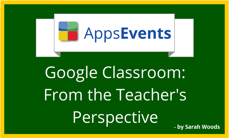 Google Classroom: From the Teacher's Perspective