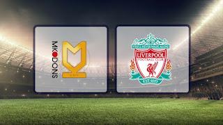 مشاهدة مباراة ليفربول وميلتون كينز دونز بث مباشر 25-09-2019 كأس الرابطة الإنجليزية