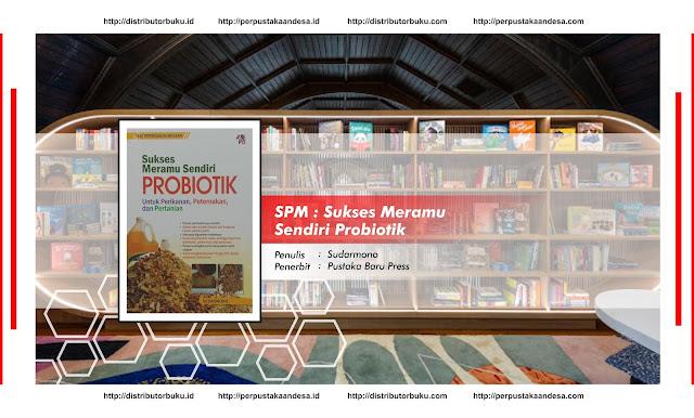 SPM : Sukses Meramu Sendiri Probiotik
