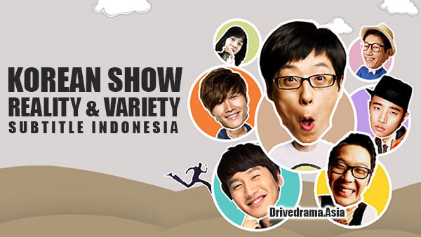 Download K-SHOW, Variety Show, Reality Show Subtitle Indonesia
