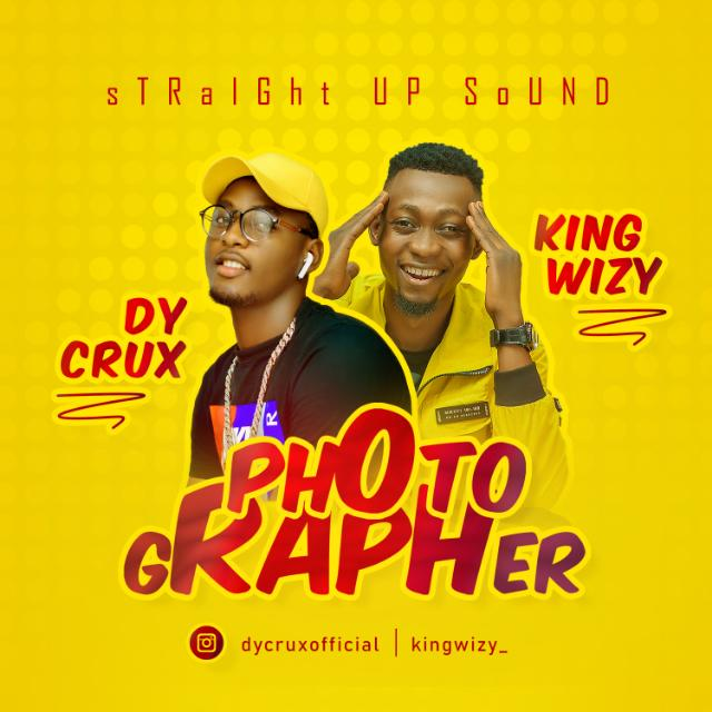 Dy Crux - Photographer ft King Wizy | DOWNLOAD MP3