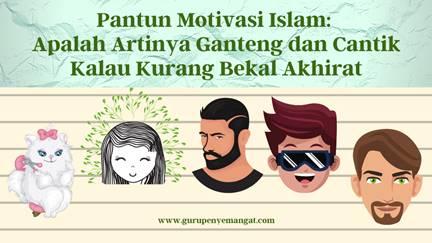 Pantun Motivasi Islam Apalah Artinya Ganteng dan Cantik Kalau Kurang Bekal Akhirat