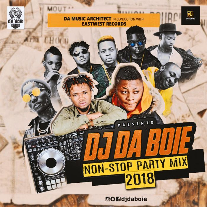 Mixtape] DJ Daboie - Non Stop Party Mix 2018 » Naijaloaded