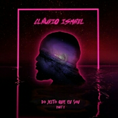 Cláudio Ismael - Do Jeito Que Eu Sou Part. 2 (EP) [Download]