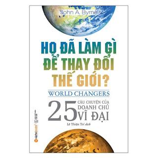 Họ Đã Làm Gì Để Thay Đổi Thế Giới? (Tái Bản 2018) ebook PDF-EPUB-AWZ3-PRC-MOBI