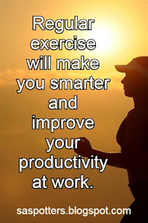 Regular exercise will make you smarter and improve work productivity.