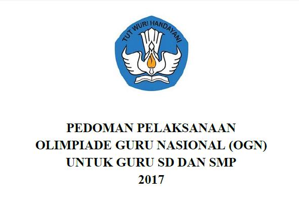 Pedoman pelaksanaan olimpiade guru nasional (OGN) untuk Guru SD dan SMP 2017