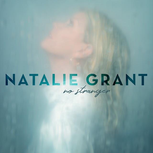 """Album: """"NO STRANGER"""" - NATALIE GRANT"""