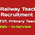 NFR Teacher Recruitment - PGT, TGT, Primary Teacher ( Walk-in-Interview)