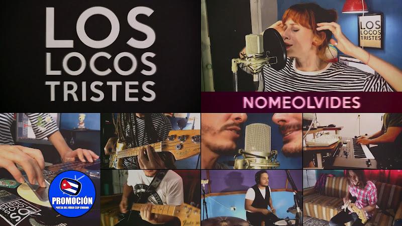 Los Locos Tristes - ¨No me olvides¨ - Videoclip. Portal Del Vídeo Clip Cubano. Música cubana. Pop Rock. Cuba.