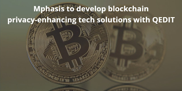 Mphasis to develop blockchain privacy-enhancing tech solutions with QEDIT
