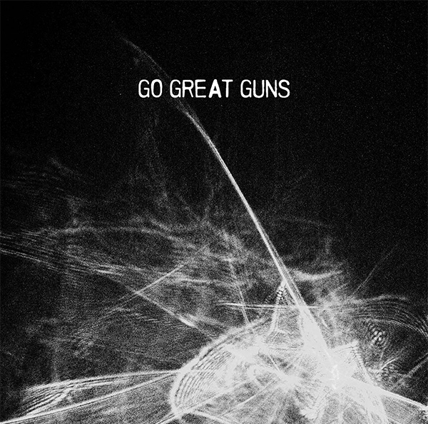Go Great Guns stream Self-Titled EP