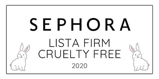 FIRMY CRUELTY FREE W SEPHORA / LISTA 2020
