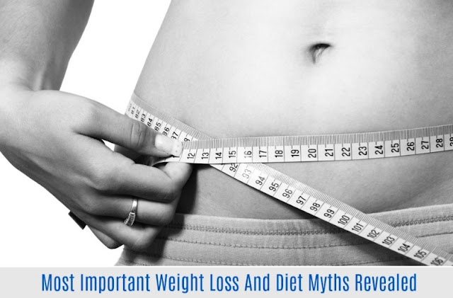 Most Important Weight Loss And Diet Myths Revealed