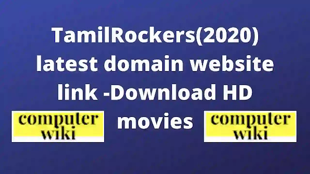 TamilRockers(2020) latest domain website link -Download HD movies