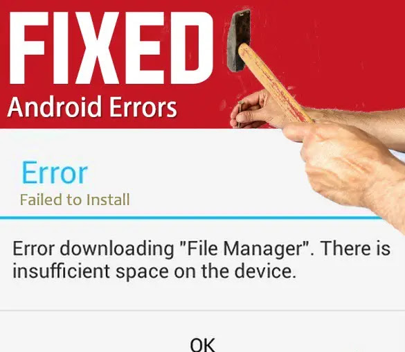 "How to fix the ""Error: Insufficient space on Android"" message"