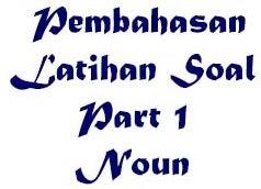 Pembahasan Soal Noun, Tes Bahasa Inggris, TOEFL, IELTS, Kumpulan Soal Bahasa Inggris Noun, Soal Bahas Noun