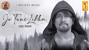 jo-tune-likha-lyrics-sonu-nigam