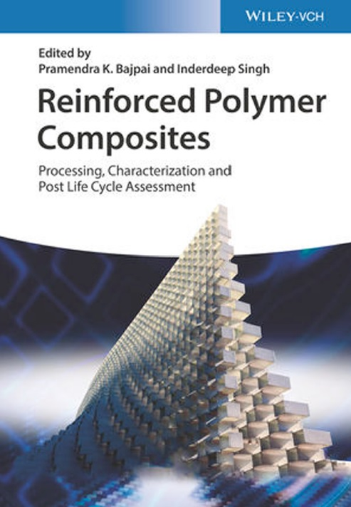 Reinforced Polymer Composites: Processing, Characterization and Post Life Cycle Assessment