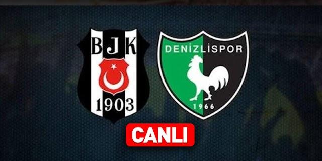 Beşiktaş - Denizlispor - Canlı - Live