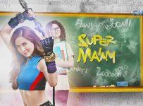 Super Maam - 22 January 2018