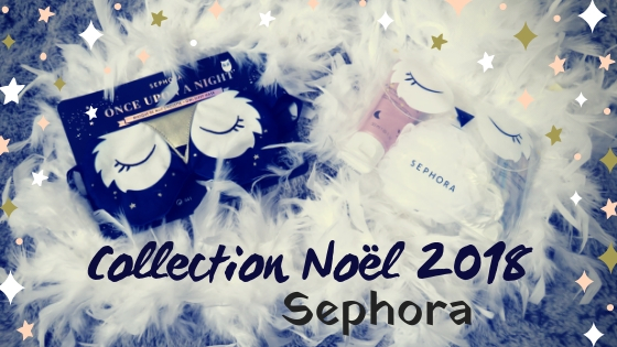 Once Upon A Night - Collection de Noël 2018 - Sephora Collection