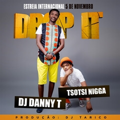 DJ Danny T Feat. Tsotsi Nigga - Drop It