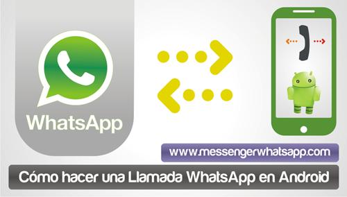 Como hacer una Llamada WhatsApp en Android