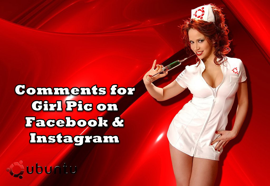Comments for Girl Pic on Instagram & Facebook