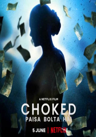 Choked: Paisa Bolta Hai 2020 HDRip 720p Dual Audio In Hindi English