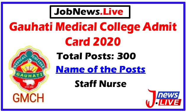 Gauhati Medical College Admit Card 2020: For 300 Staff Nurse Posts