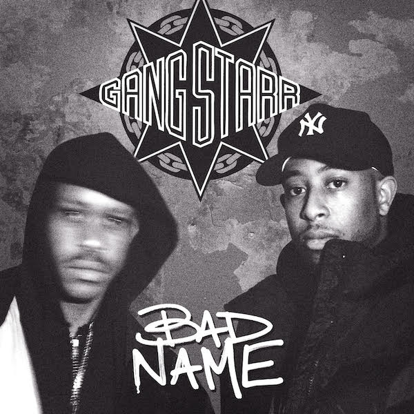 gang starr bad name announce one of the best yet album