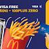 优惠好康! McDonald's Drive-Thru 通过无接触使用Visa 银行卡付款满RM25  即日起送出薯条和100Plus!优惠至8月31日!