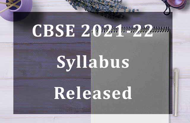 CBSE 2021-22 Syllabus Released| No reduction