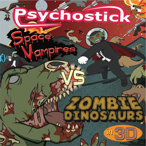 Album Review Psychostick - Space Vampires vs. Zombie Dinosaurs In 3D (2011)