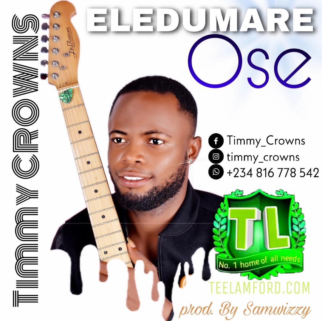 Timmy-Crowns-Eledumare-Ose-Prod-By-Samwizzy-mp3-download-Teelamford