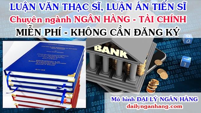 Tải luận văn, luận án ngành ngân hàng tài chính miễn phí [PDF] - PHẦN 2