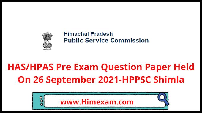 HAS/HPAS Pre Exam Question Paper 2021