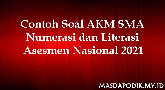 Masdapodik Contoh Soal Akm Sma Numerasi Dan Literasi Asesmen Nasional 2021