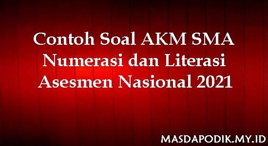 Contoh Soal Akm Sma Numerasi Dan Literasi Asesmen Nasional 2021 Masdapodik