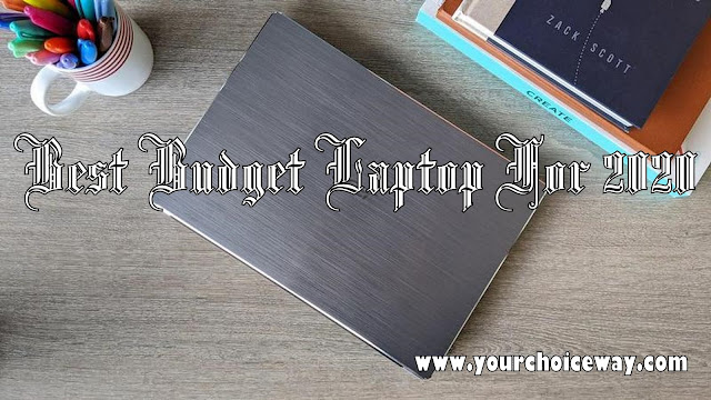 Best Budget Laptop For 2020