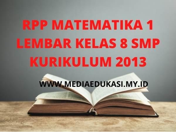 RPP Matematika 1 Lembar Kelas 8 Semester 1 SMP/MTs K13 Revisi 2020 Terlengkap
