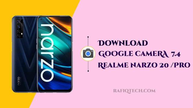 تحميل Google Camera 7.4 لهاتف Realme Narzo 20 و Narzo 20 Pro