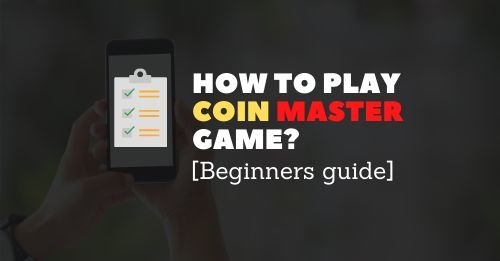 How to play Coin Master Game