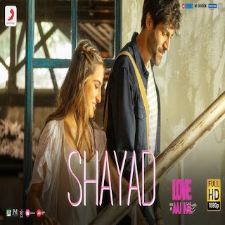 Shayad (Love Aaj Kal 2020)