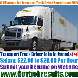 C H Express Inc Transport Truck Driver Recruitment 2021-22