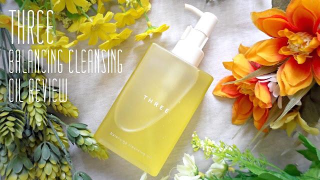 Review Three Balancing Cleansing Oil - Dầu Tẩy Trang làm sạch rất tốt, cleansing oil, dầu tẩy trang, three cleansing oil