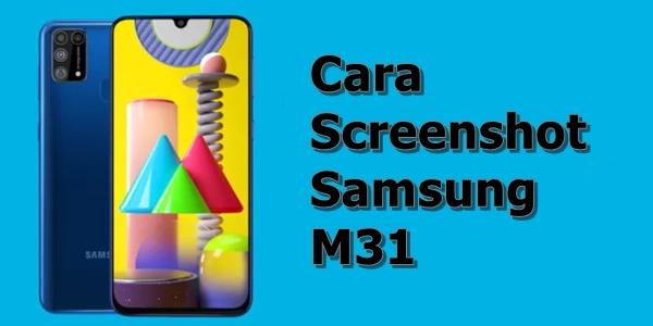 Cara Screenshot Samsung M31