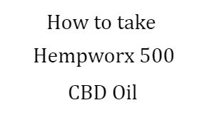 How to take Hempworx 500 CBD oil, How much Hempworx CBD oil should I take? Instructions for taking Hempworx 500 CBD Oil